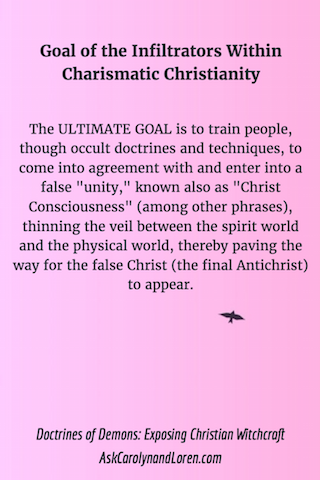Doctrines of Demons: Exposing Christian Witchcraft , Section One, Chapter V: Goal of the Infiltrators Within Charismatic Christianity