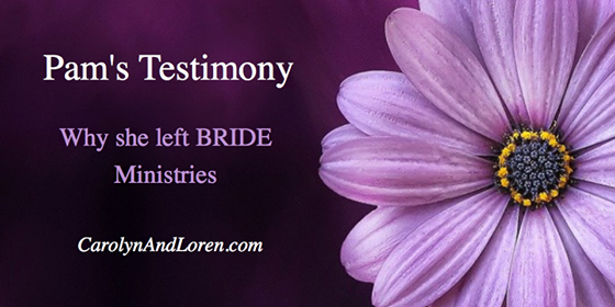 Pam's Testimony: Why she left BRIDE Ministries
