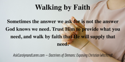 Doctrines of Demons: Exposing Christian Witchcraft, Section Four, Chapter II: Finding Freedom, Walking by Faith