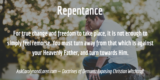 Doctrines of Demons: Exposing Christian Witchcraft, Section Four, Chapter II: Finding Freedom, Repentance